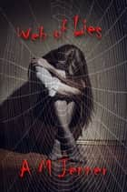 Web of Lies ebook by A M Jenner