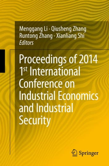 Proceedings of 2014 1st International Conference on Industrial Economics and Industrial Security ebook by
