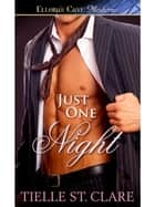 Just One Night ebook by Tielle St. Clare