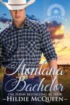 Montana Bachelor - Montana Cowboys, #1 ebook by