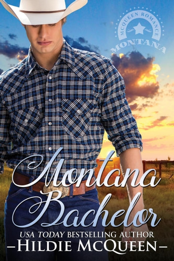 Montana Bachelor - Montana Cowboys, #1 ebook by Hildie McQueen