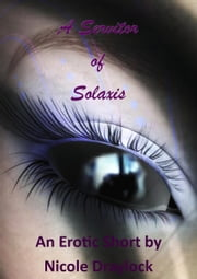 A Servitor of Solaxis ebook by Nicole Draylock