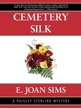Cemetery Silk: A Paisley Sterling Mystery #1 ebook by E. Joan Sims