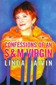 Confessions of an S & M Virgin ebook by Linda Jaivin