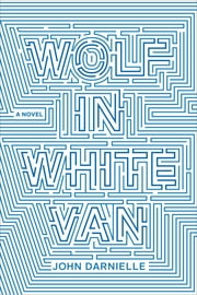 Wolf in White Van - A Novel ebook by John Darnielle