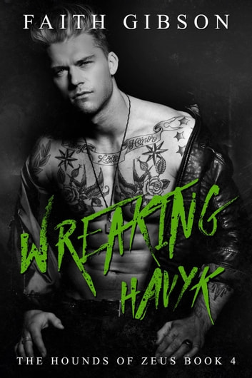 Wreaking Havyk - The Hounds of Zeus MC, #4 ebook by Faith Gibson