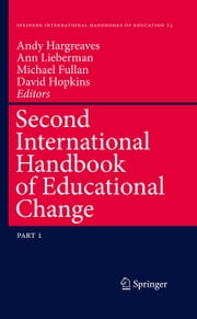 Second International Handbook of Educational Change ebook by Andy Hargreaves,Ann Lieberman,Michael Fullan,David Hopkins