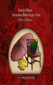 Selected Pantun of the Straits Baba Peranakan, 1910-1930s ebook by Ding Choo Ming