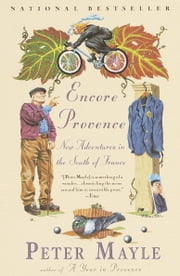 Encore Provence - New Adventures in the South of France ebook by Peter Mayle