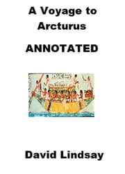 A Voyage to Arcturus (Annotated) ebook by David Lindsay