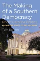 The Making of a Southern Democracy ebook by Tom Eamon