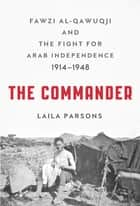 The Commander ebook by Laila Parsons