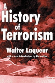 A History of Terrorism ebook by Laqueur, Walter