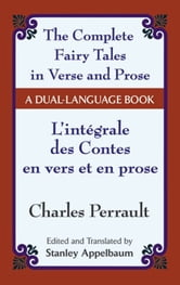 The Fairy Tales in Verse and Prose/Les contes en vers et en prose - A Dual-Language Book ebook by Charles Perrault