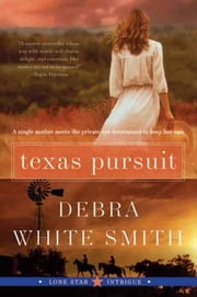Texas Pursuit - Lone Star Intrigue #2 ebook by Debra White Smith