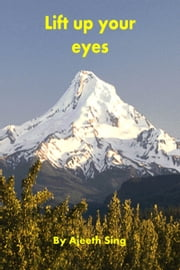 Lift Up Your Eyes ebook by Ajeeth Sing