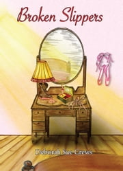 Broken Slippers ebook by Deborah Sue Crews
