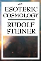 An Esoteric Cosmology ebook by