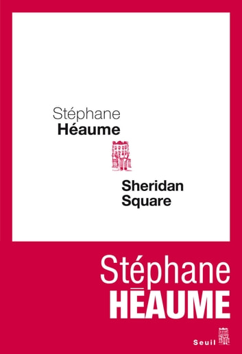 Sheridan Square eBook by Stéphane Héaume