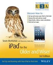 iPad for the Older and Wiser - Get Up and Running with Your iPad or iPad mini ebook by Sean McManus,Rosemary Hattersley