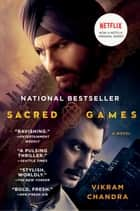 Sacred Games - A Novel ebook by Vikram Chandra