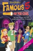 Famous 5 on the Case: Case File 13: The Case of the Guy Who Makes You Act Like a Chicken - Case File 13 The Case of the Guy Who Makes You Act Like a Chicken ebook by Enid Blyton