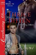 Thrice Bitten ebook by Jana Downs