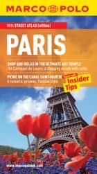 Paris Marco Polo Travel Guide: The best guide to Paris' attractions, restaurants, accommodation and much more ebook by Marco Polo,Gerhard Bläske