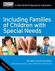 Including Families of Children with Special Needs - A How-To-Do-It Manual for Librarians, Revised Edition ebook by Carrie Scott Banks,Sandra Feinberg,Barbara A. Jordan,Kathleen Deerr,Michelle Langa