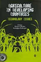 Agriculture in Developing Countries - Technology Issues ebook by Keijiro Otsuka, Kaliappa Kalirajan