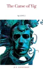 The Curse of Yig ebook by H.P. Lovecraft