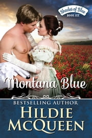 Montana Blue - Shades of Blue, #6 ebook by Hildie McQueen