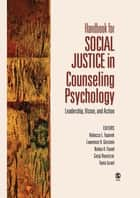 Handbook for Social Justice in Counseling Psychology ebook by Nadya Fouad,Dr. Rebecca L. Toporek,Lawrence H. Gerstein,Dean Gargi Roysircar-Sodowsky,Dr. Tania Israel