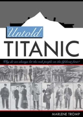 Untold Titanic - The True Story of Life, Death, and Justice ebook by Marlene Tromp