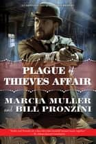 The Plague of Thieves Affair - A Carpenter and Quincannon Mystery ebook by Marcia Muller, Bill Pronzini