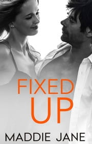 Fixed Up eBook par Maddie Jane