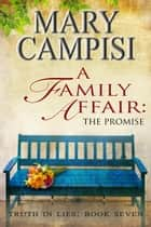 A Family Affair: The Promise ebook by Mary Campisi