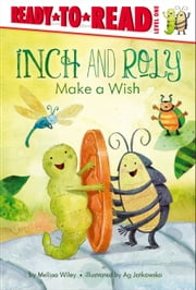 Inch and Roly Make a Wish - with audio recording ebook by Melissa Wiley,Ag Jatkowska
