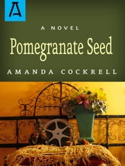 Pomegranate Seed ebook by Amanda Cockrell