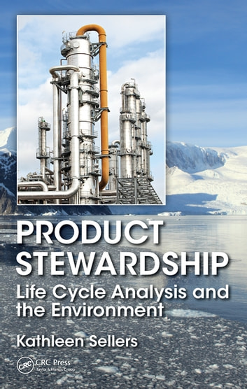 Product Stewardship - Life Cycle Analysis and the Environment ebook by Kathleen Sellers