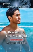Rescued by Her Mr. Right ebook by Alison Roberts
