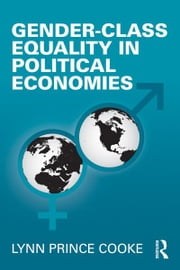 Gender-Class Equality in Political Economies ebook by Lynn Prince Cooke