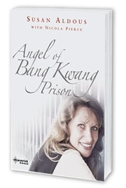 The Angel of Bang Kwang Prison ebook by Susan Aldous