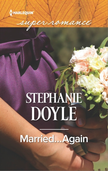 Married...Again ebook by Stephanie Doyle