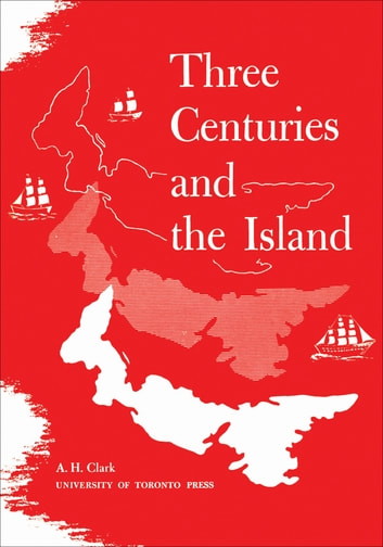 Three Centuries and the Island ebook by Andrew Hill Clark