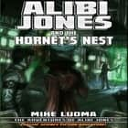 Alibi Jones and the Hornet's Nest audiobook by