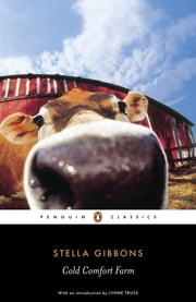 Cold Comfort Farm ebook by Stella Gibbons,Lynne Truss