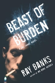 Beast of Burden ebook by Ray Banks