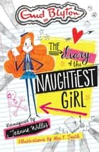 The Diary of the Naughtiest Girl ebook by Jeanne Willis, Alex T Smith