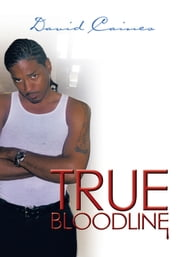 TRUE BLOODLINE ebook by David Caines